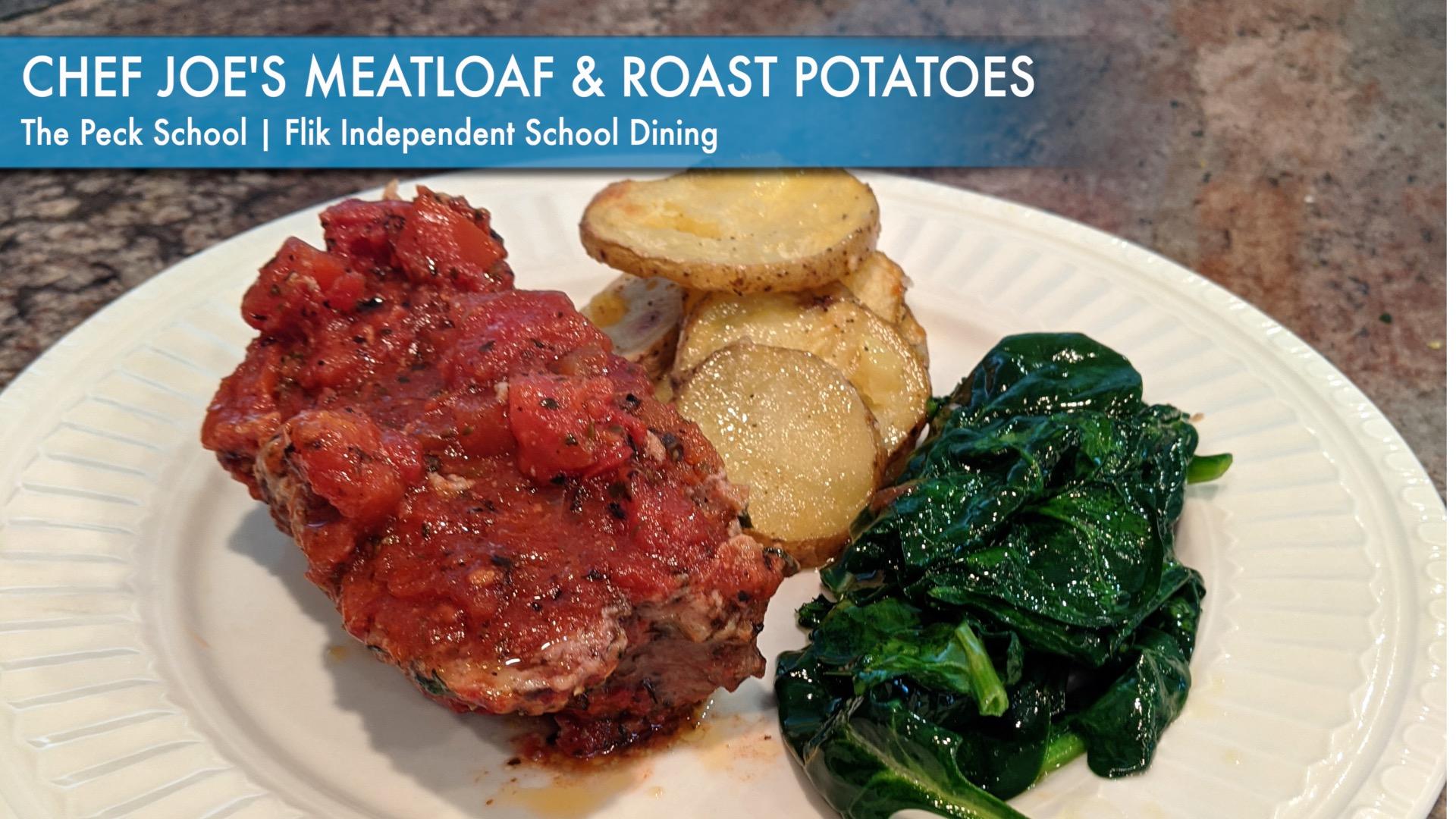 Chef Joes Meatloaf & Roast Potatoes