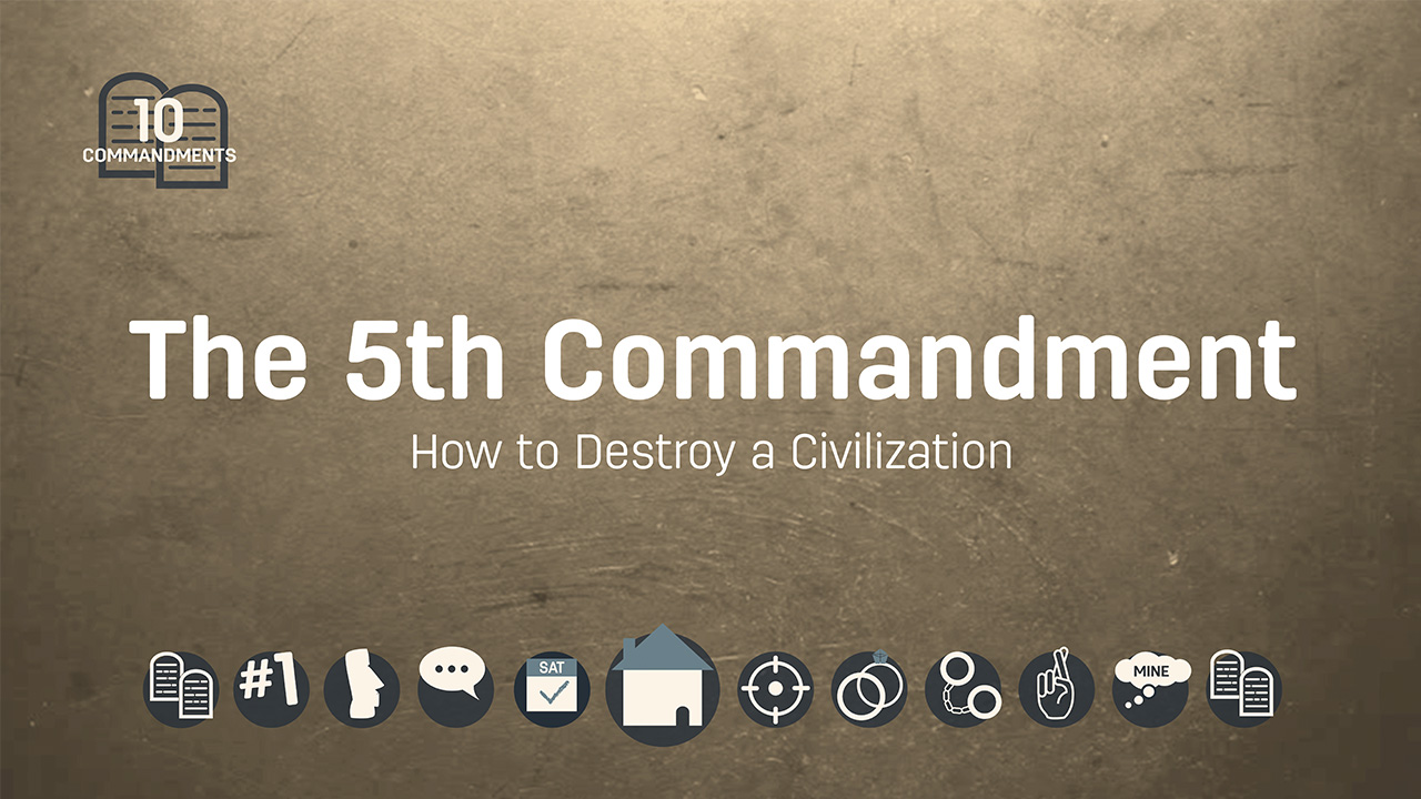 The Fifth Commandment: How to Destroy a Civilization