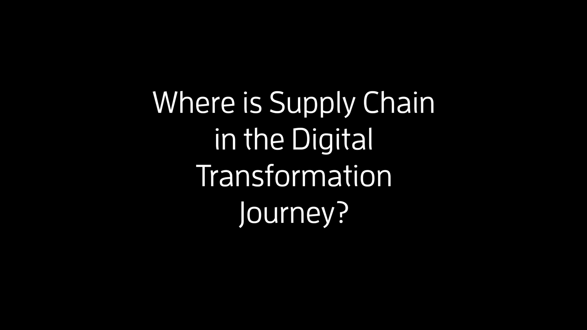 Digital Transformation of Supply Chains - Where is SC in the Dig. Trans. Journey