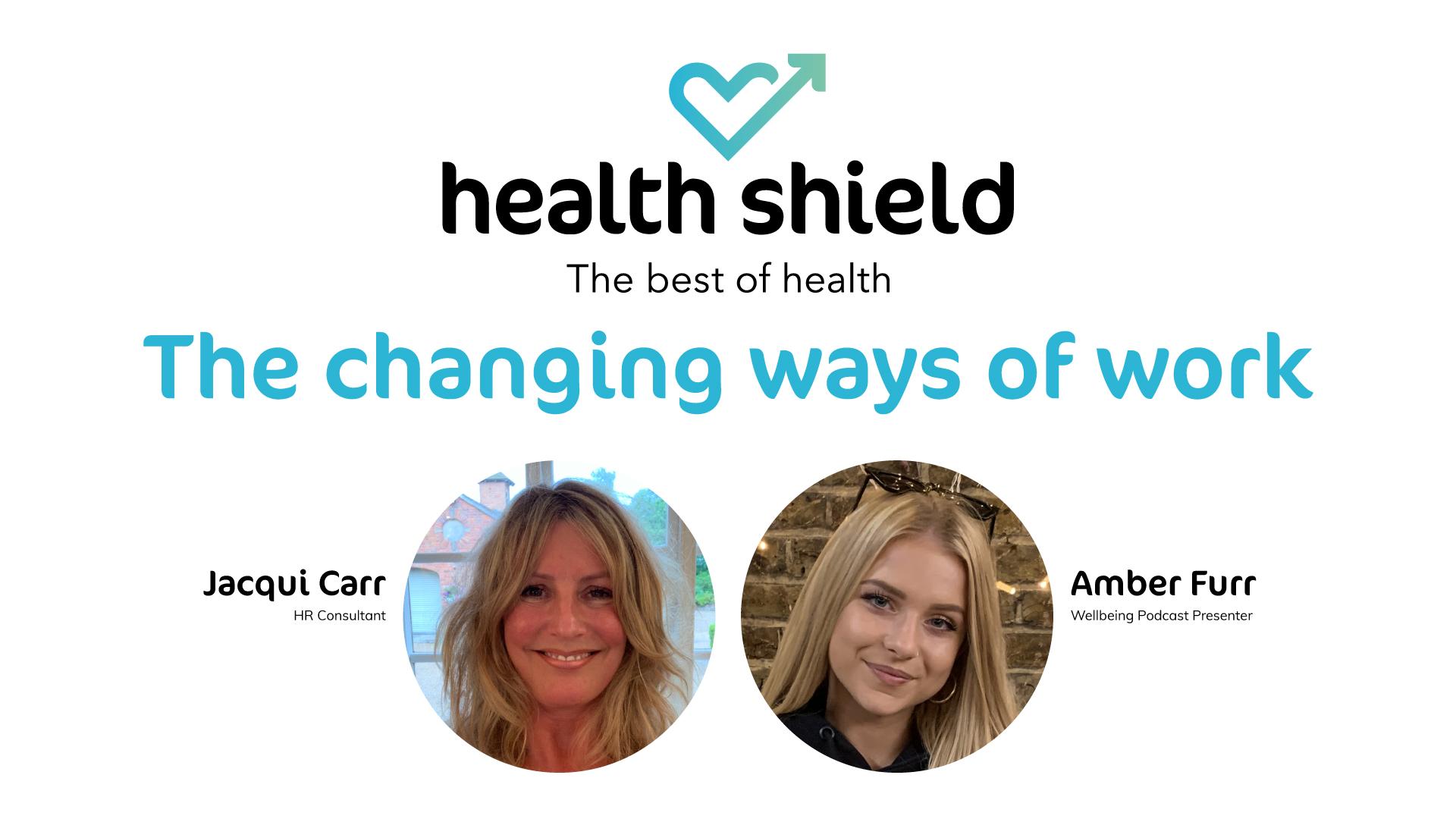 Changing Ways of Work - Health Shield