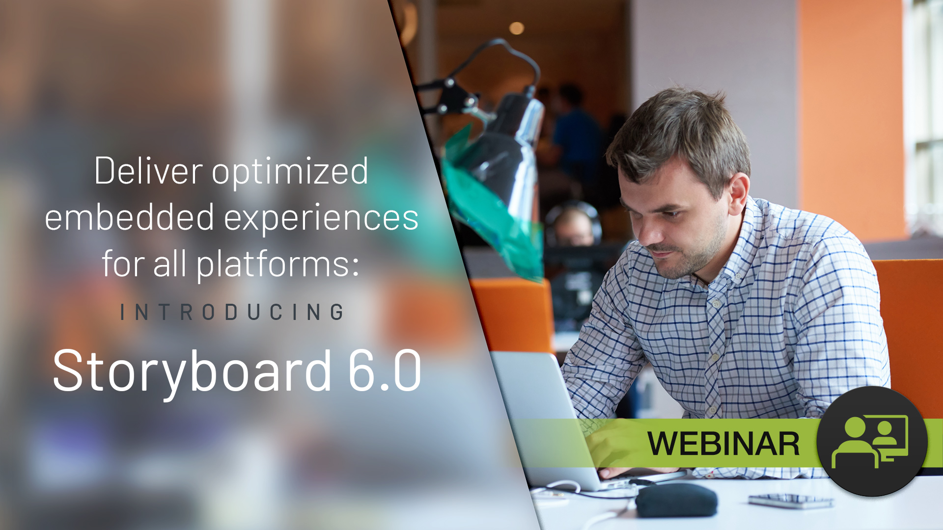 Deliver optimized embedded experiences for all platforms_ introducing Storyboard 6.0