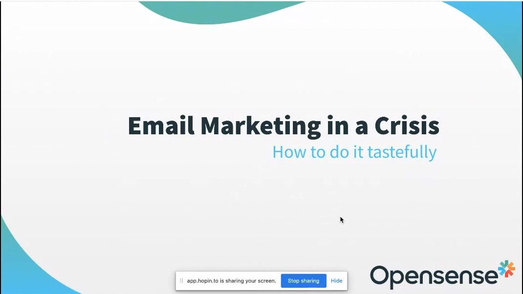 Email Marketing in a Crisis - How to Do it Tastefully by Bobby Narang from Opensense