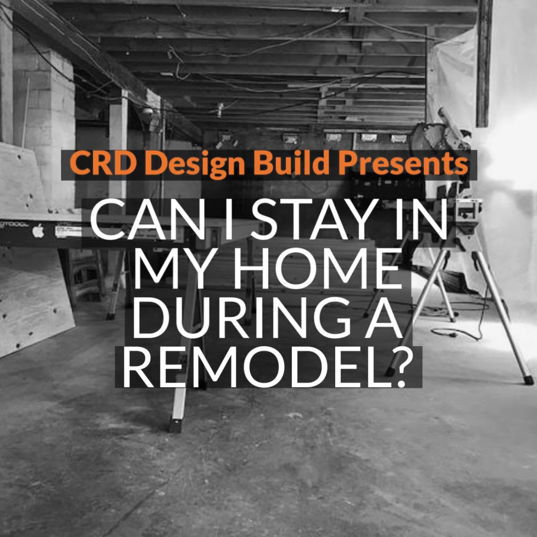 Can I Stay in My Home During a Remodel?-1