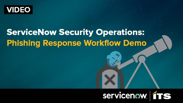 Video Demo- Learn how the ServiceNow Phishing Response Workflow works in the London release Final