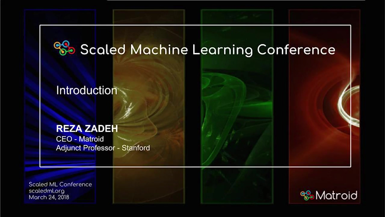 Reza Zadeh - ScaledML 2018 Introduction