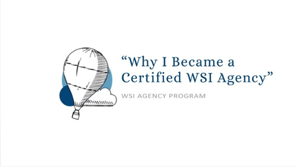 Why I Became a Certified WSI Agency
