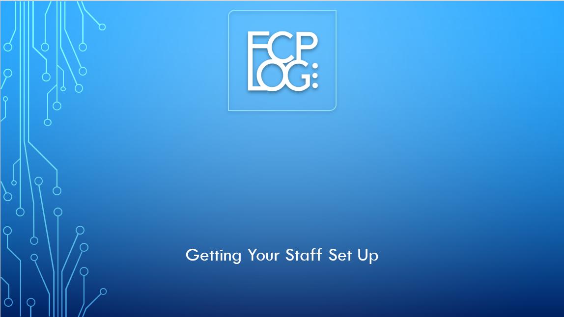 3. FCP LOG SET UP - STAFF