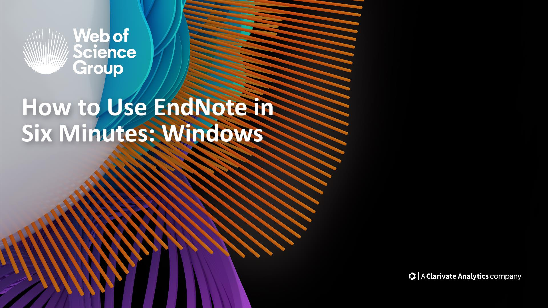 Webinar: How to use EndNote in six minutes (Windows)