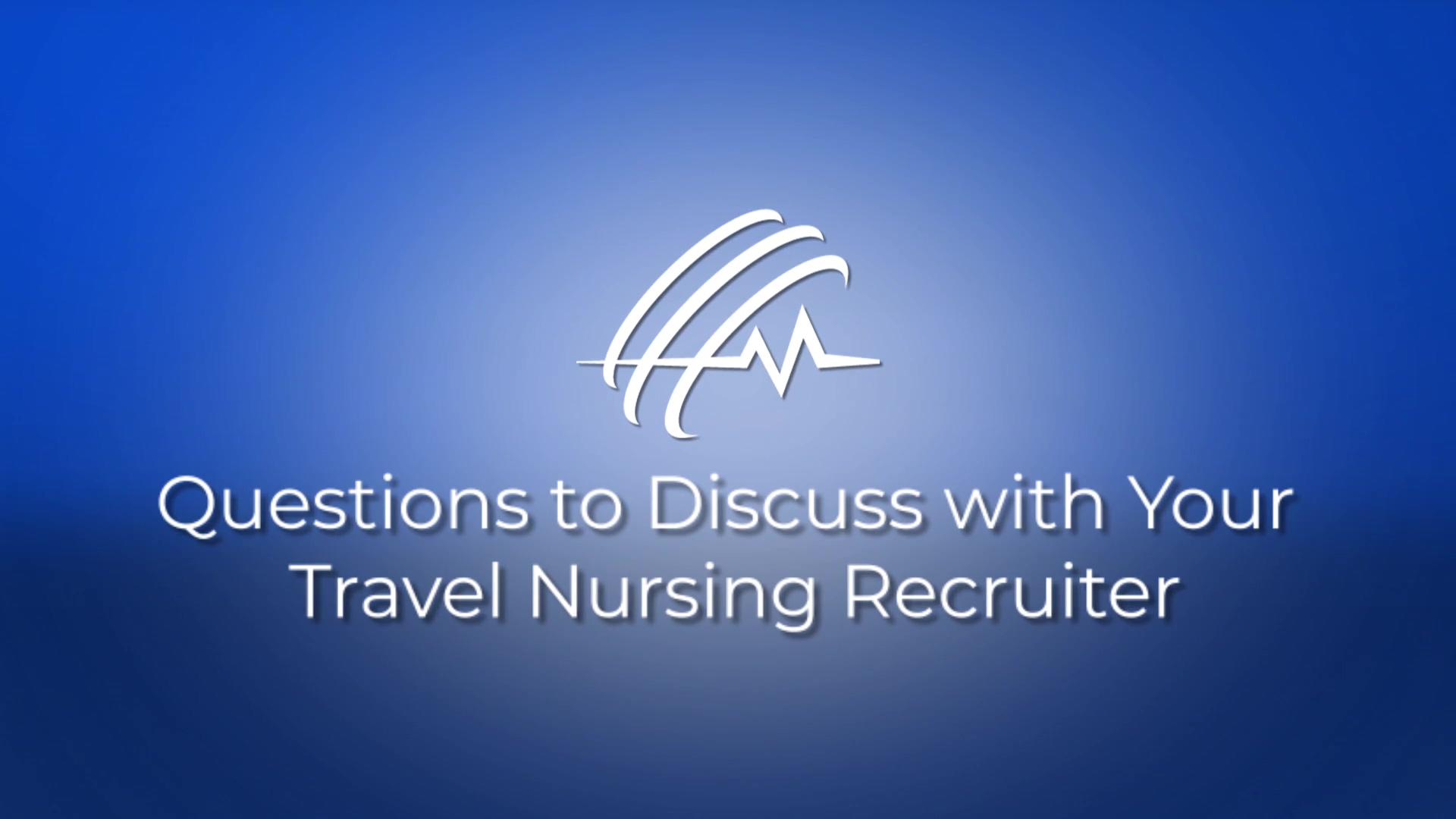 Questions to Discuss with Your Travel Nursing Recruiter - v4