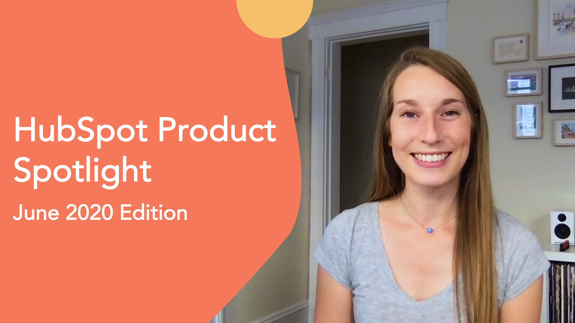 "Photo of a woman with a graphic that reads ""HubSpot Product Spotlight, June 2020 Edition"""