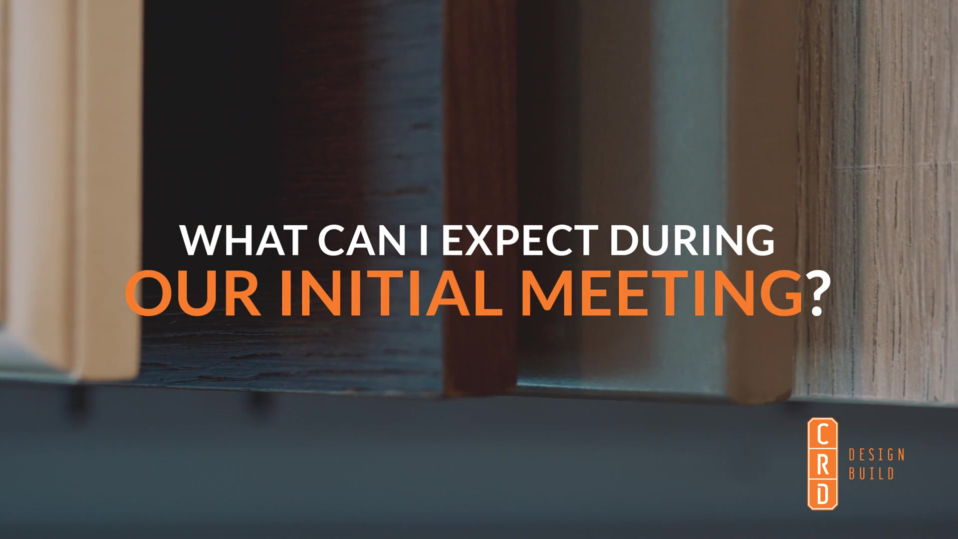 CRD - What can I expect during our initial meeting