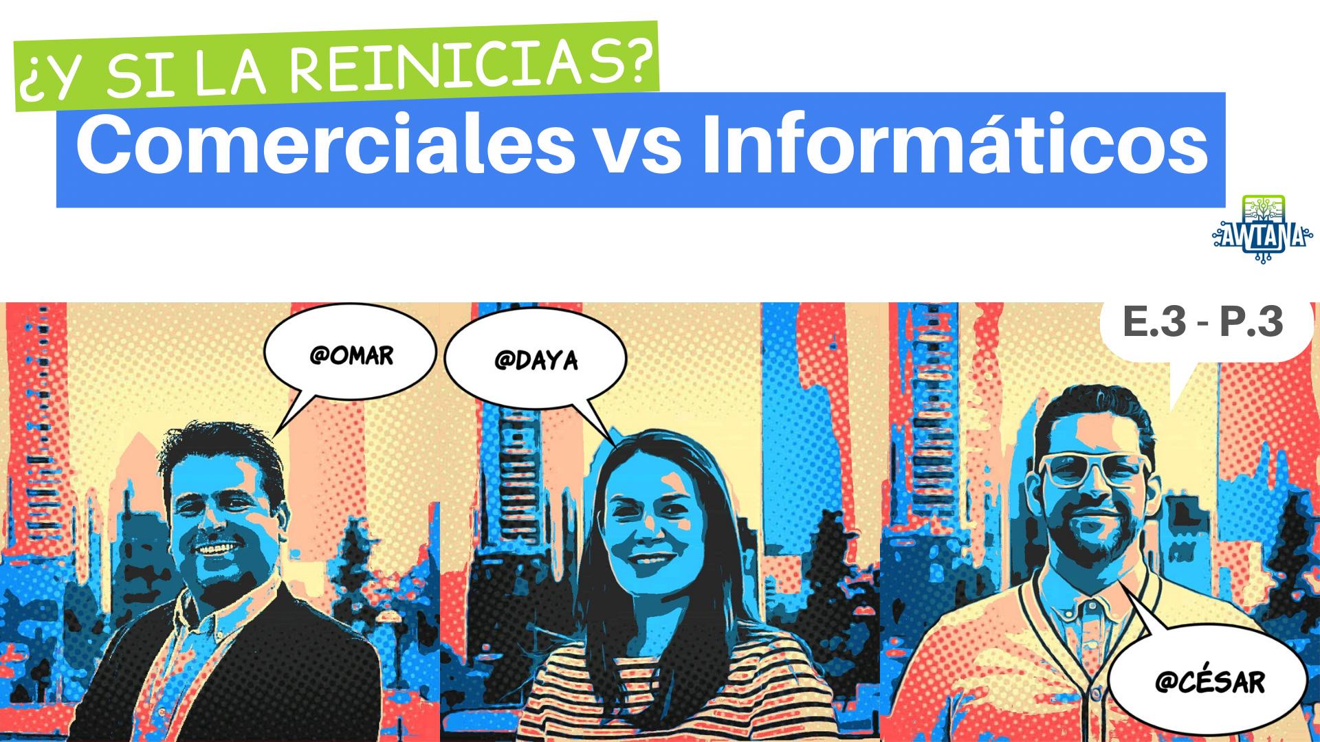 Comerciales vs Informaticos