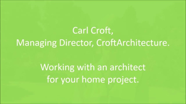 Carl Croft You Tube Working with an architect for your home project
