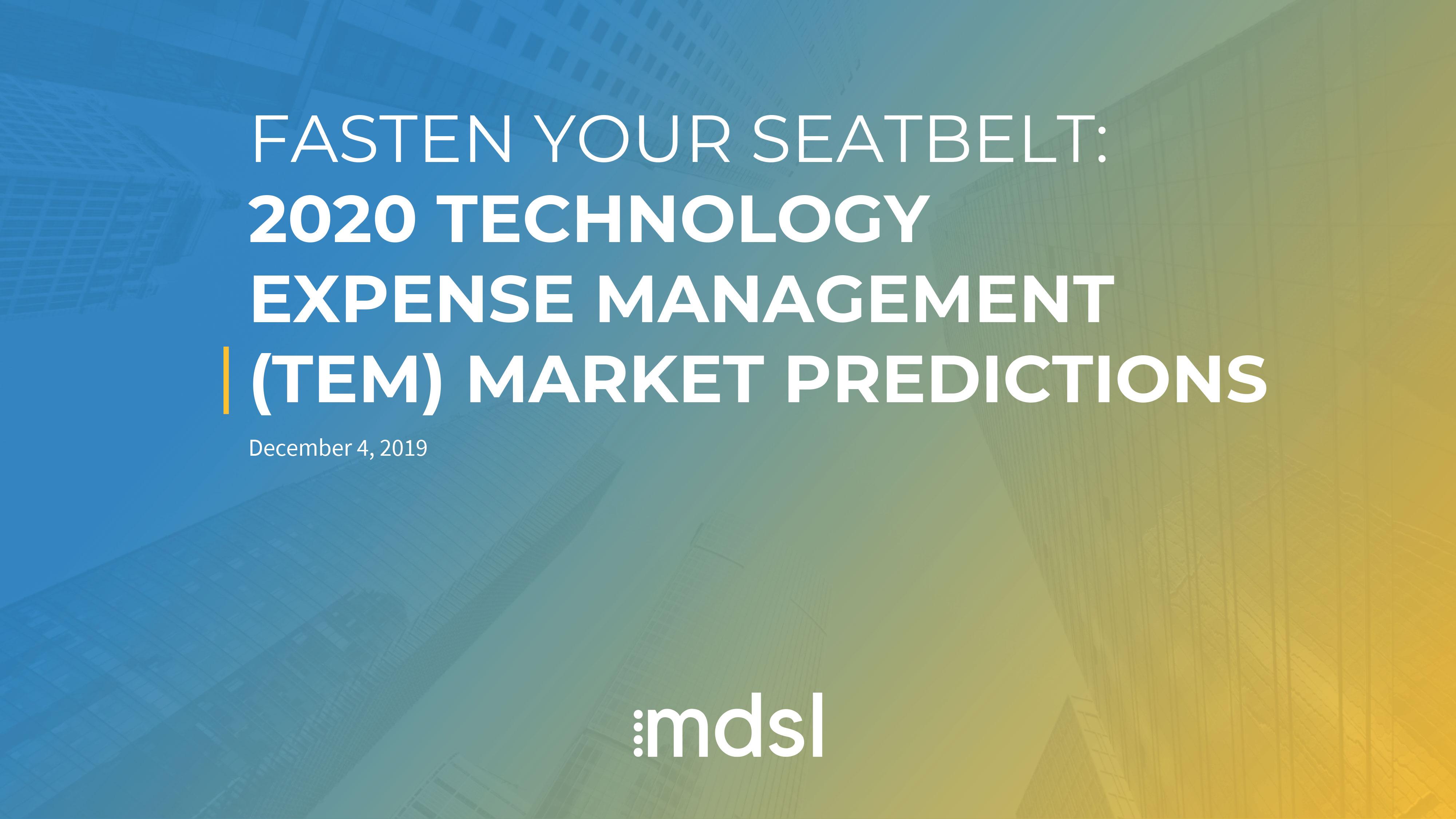 Fasten Your Seatbelt! 2020 Technology Expense Management Market Predictions (EU)