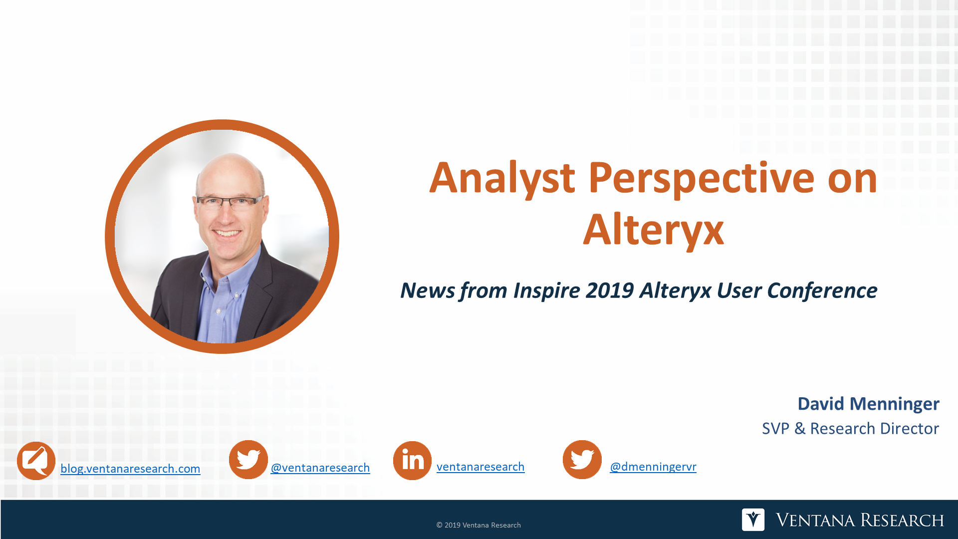 Ventana_Research-David_Menninger-Alteryx_Inspire_2019-Analyst_Perspective