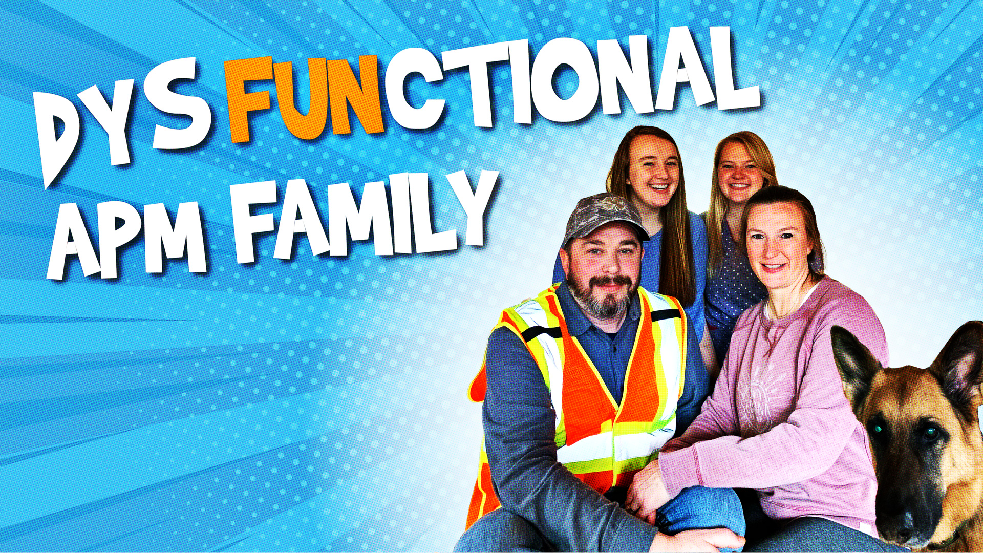 Larry Pasch - DysFUNctional APM Family #1