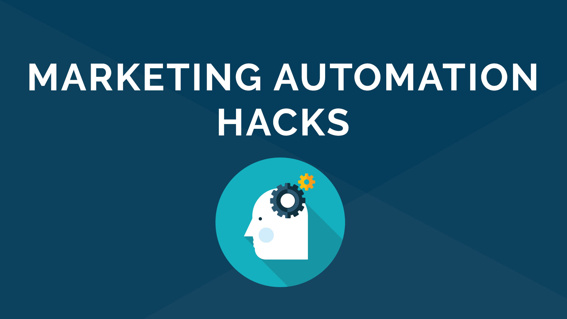 Marketing Automation Hacks: Build Brand, Drive Demand and Expand Customer Relationships