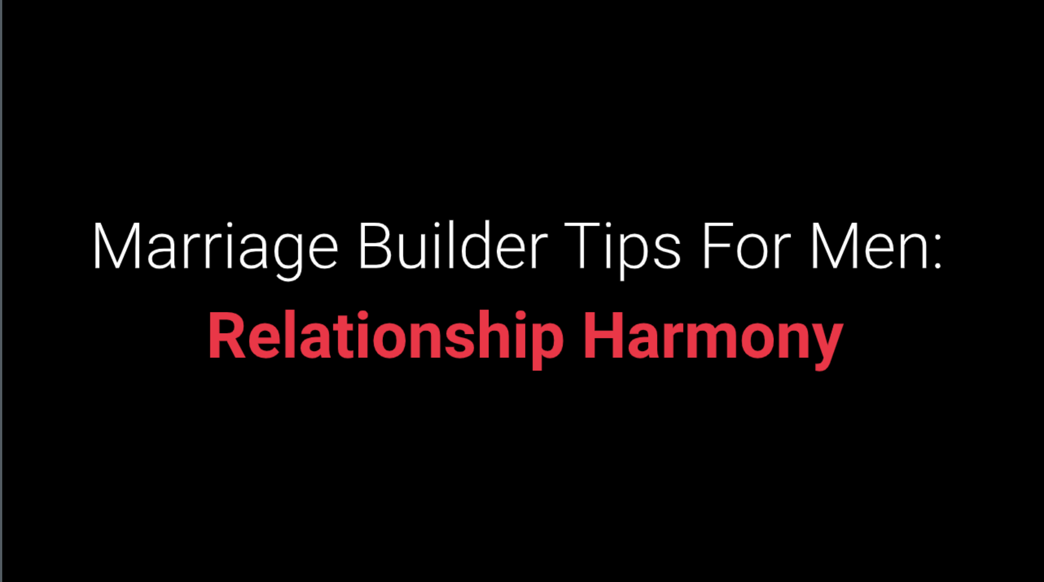 Tips For Men- Harmony to love