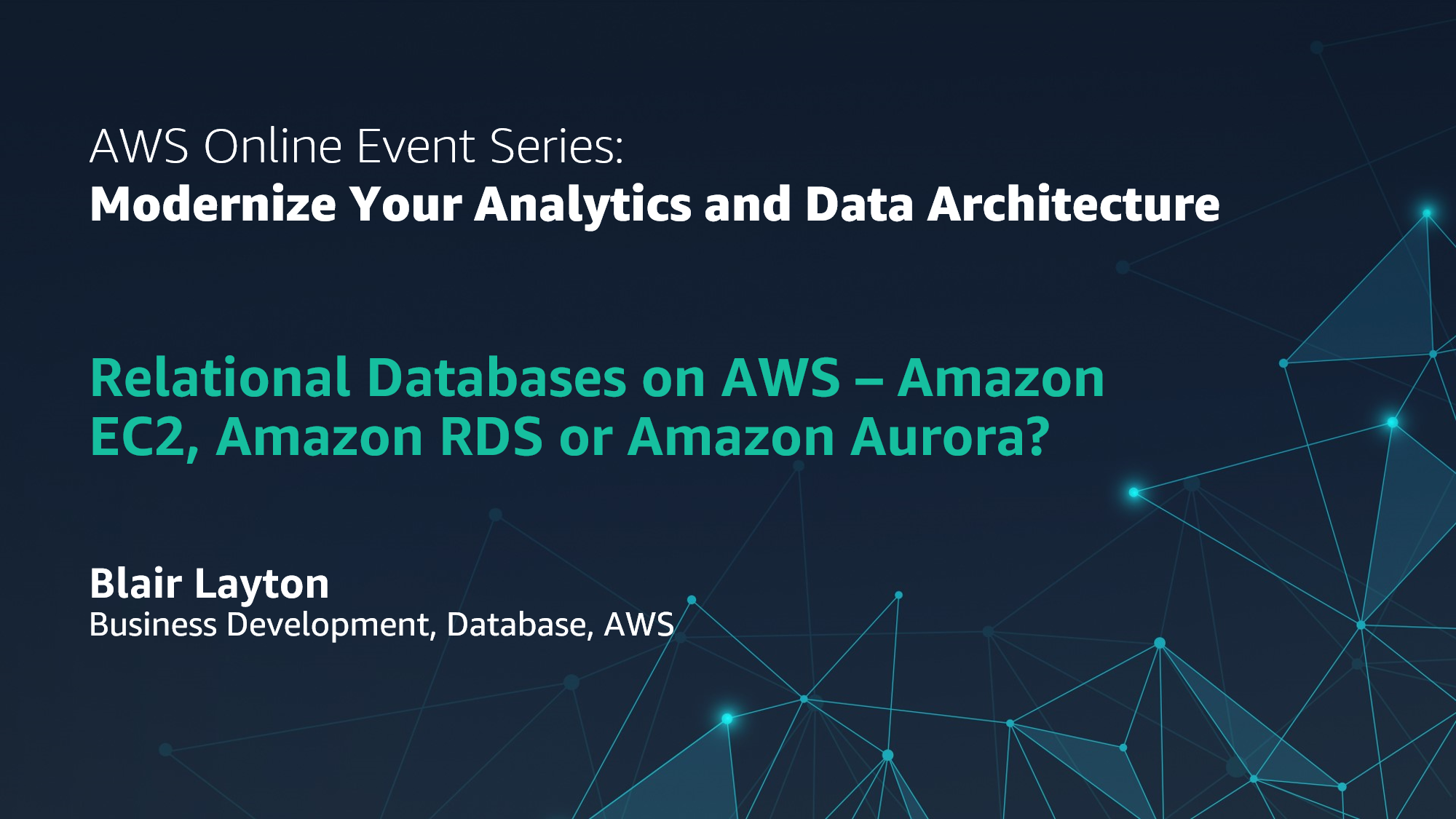 Relational databases on AWS - Amazon EC2, Amazon RDS, or Amazon Aurora