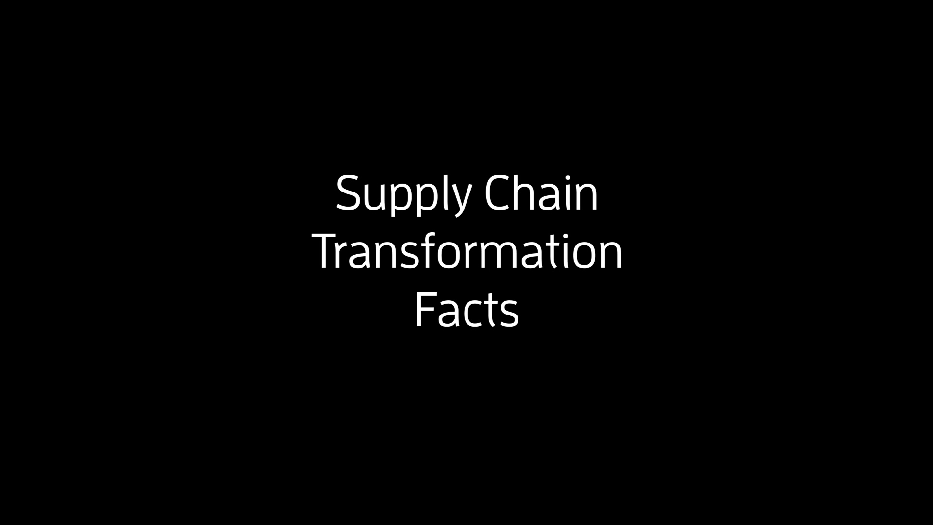 Digital Transformation of Supply Chains - Supply Chain Transformation Facts