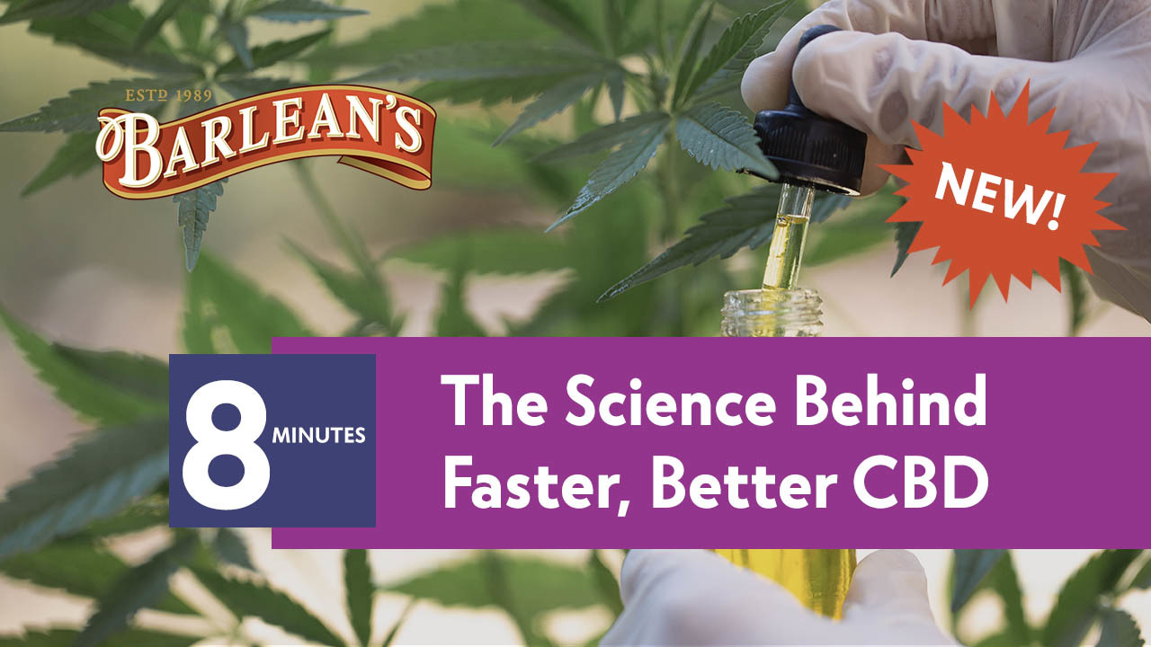 The Science Behind Faster, Better CBD