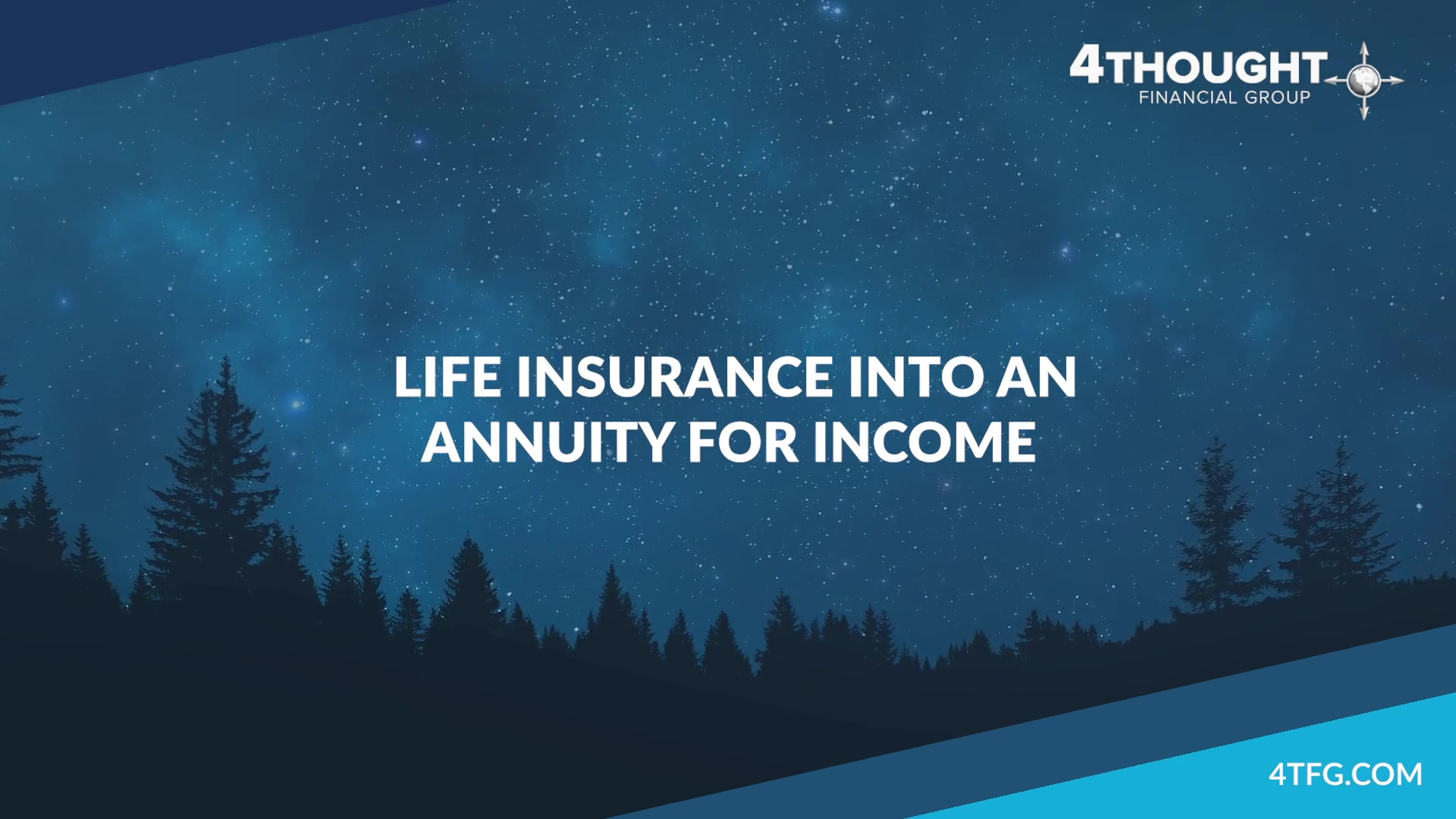Life Insurance Into an Annuity For Income