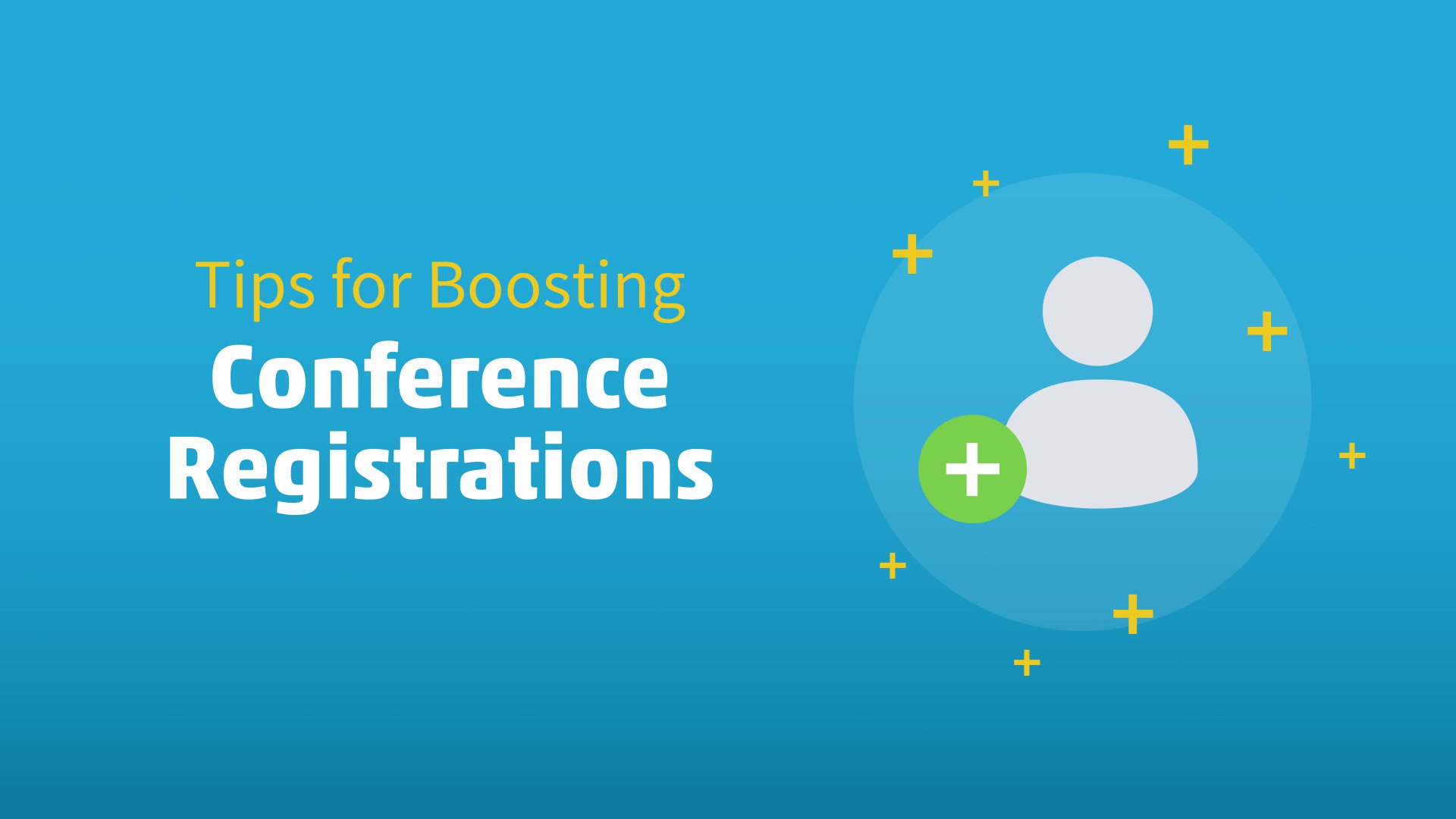 The Highlight Reel - Boosting Conference Registrations