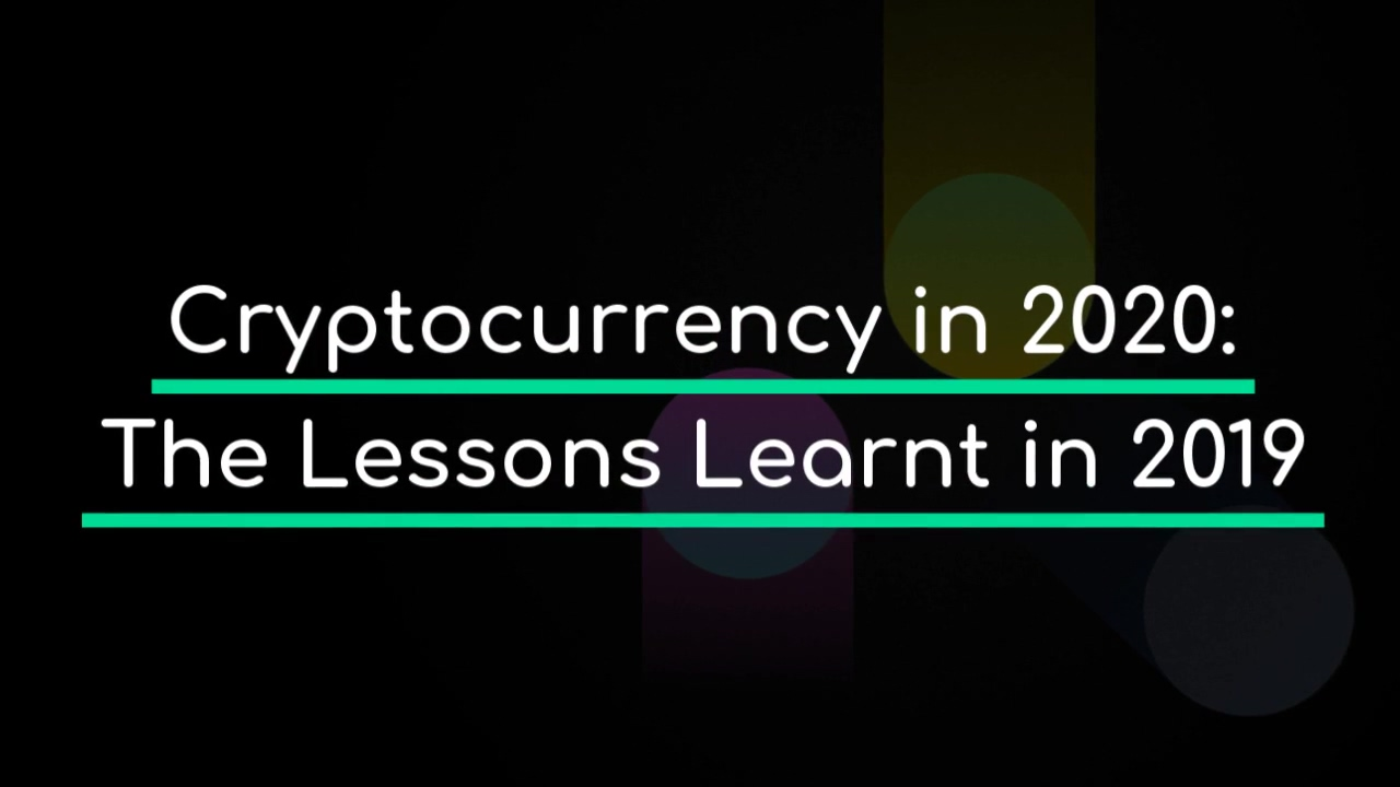 Cryptocurrency_in_2020_The_Lessons_Learnt_in_2019_720p-1
