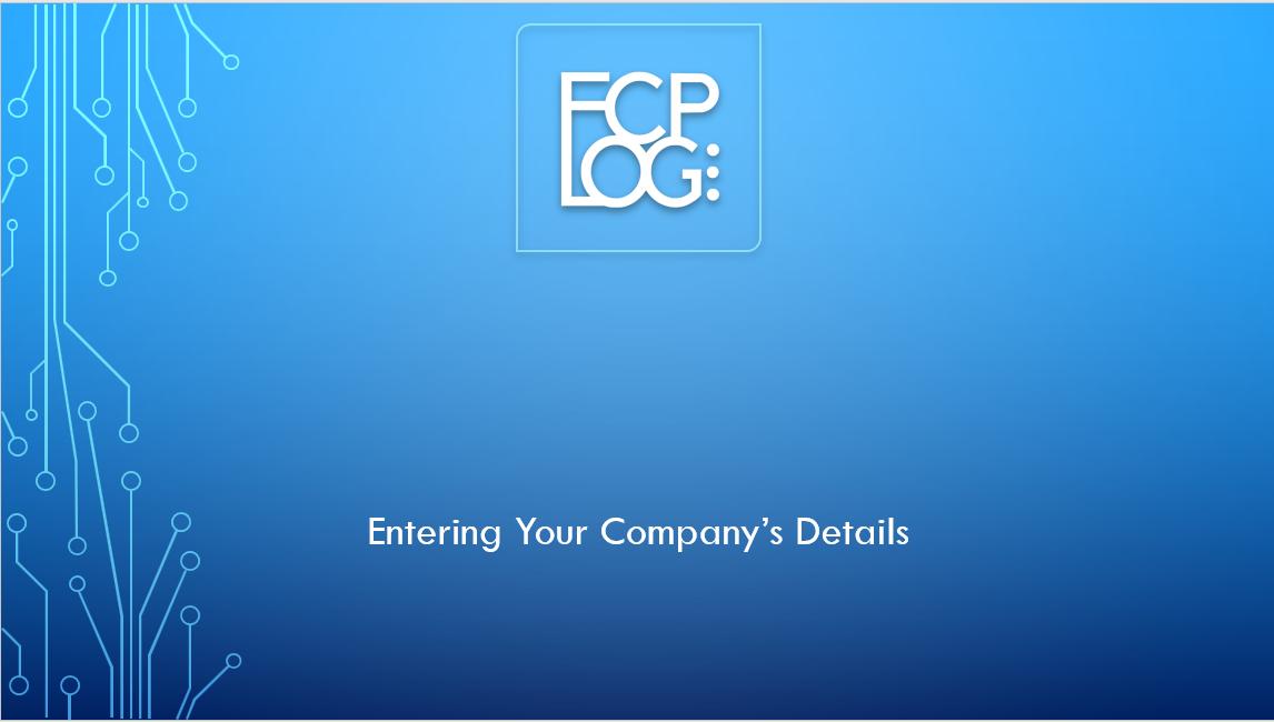 2. FCP LOG SET UP- COMPANY DETAILS