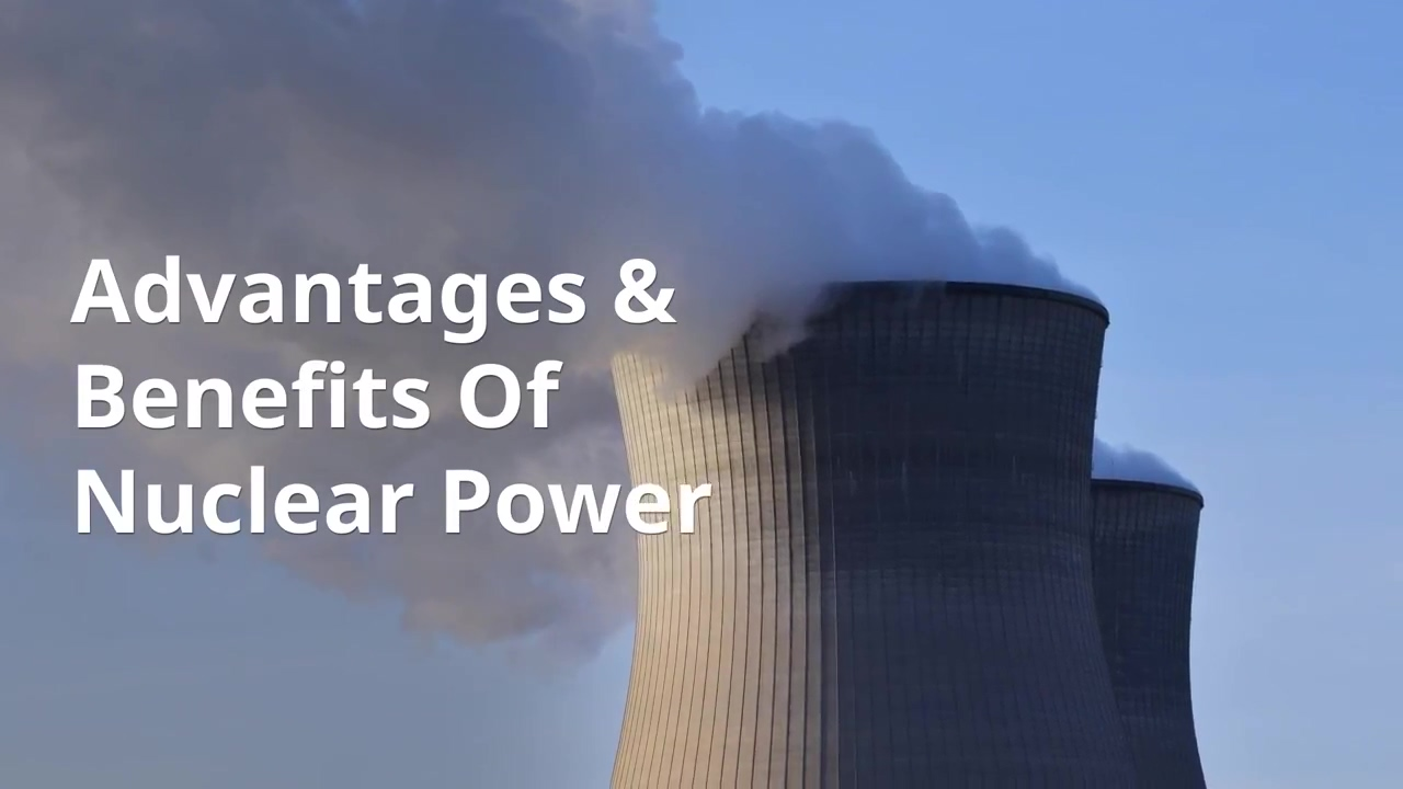 Why is Nuclear Power Beneficial