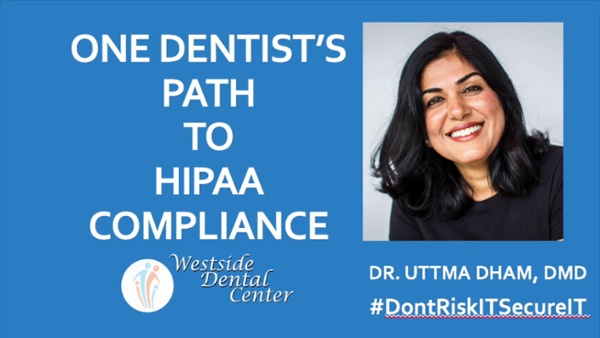 Dr Dham Path to HIPAA Compliance Aug 2018-2