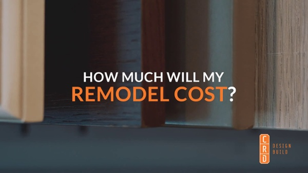 CRD - How much will my remodel cost