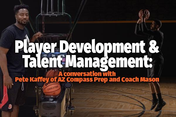 Player Development and Talent Management with Pete Kaffey of AZ Compass Prep