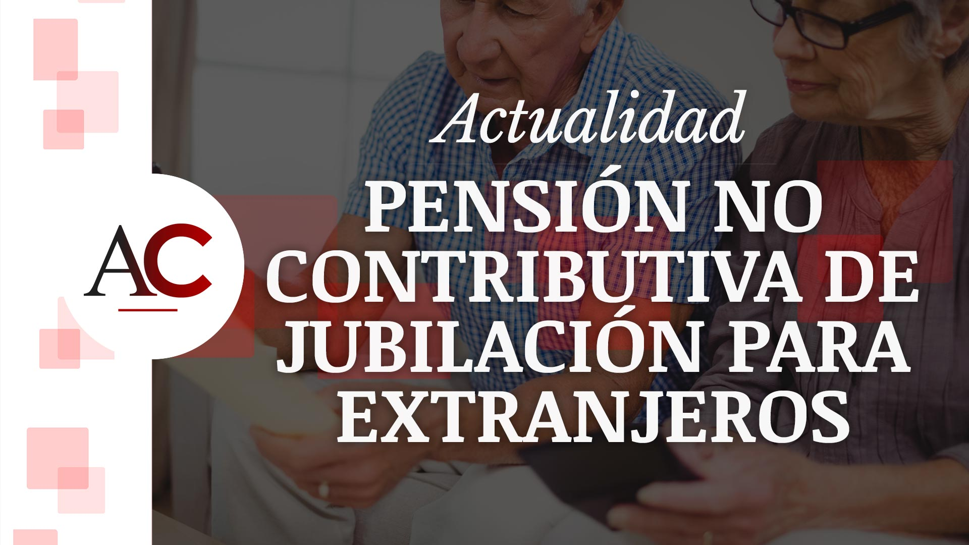 [HUBSPOT] ACT21 - JCV - Pensión no contributiva de jubilación para extranjeros
