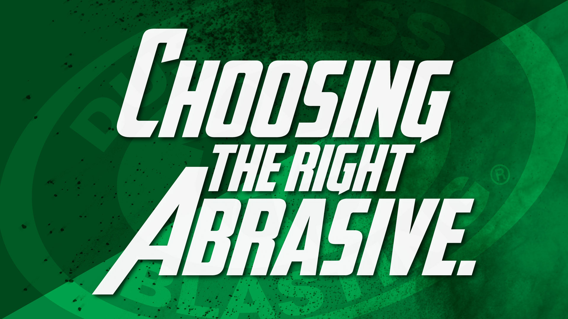 May 17 - Choosing the Right Abrasive
