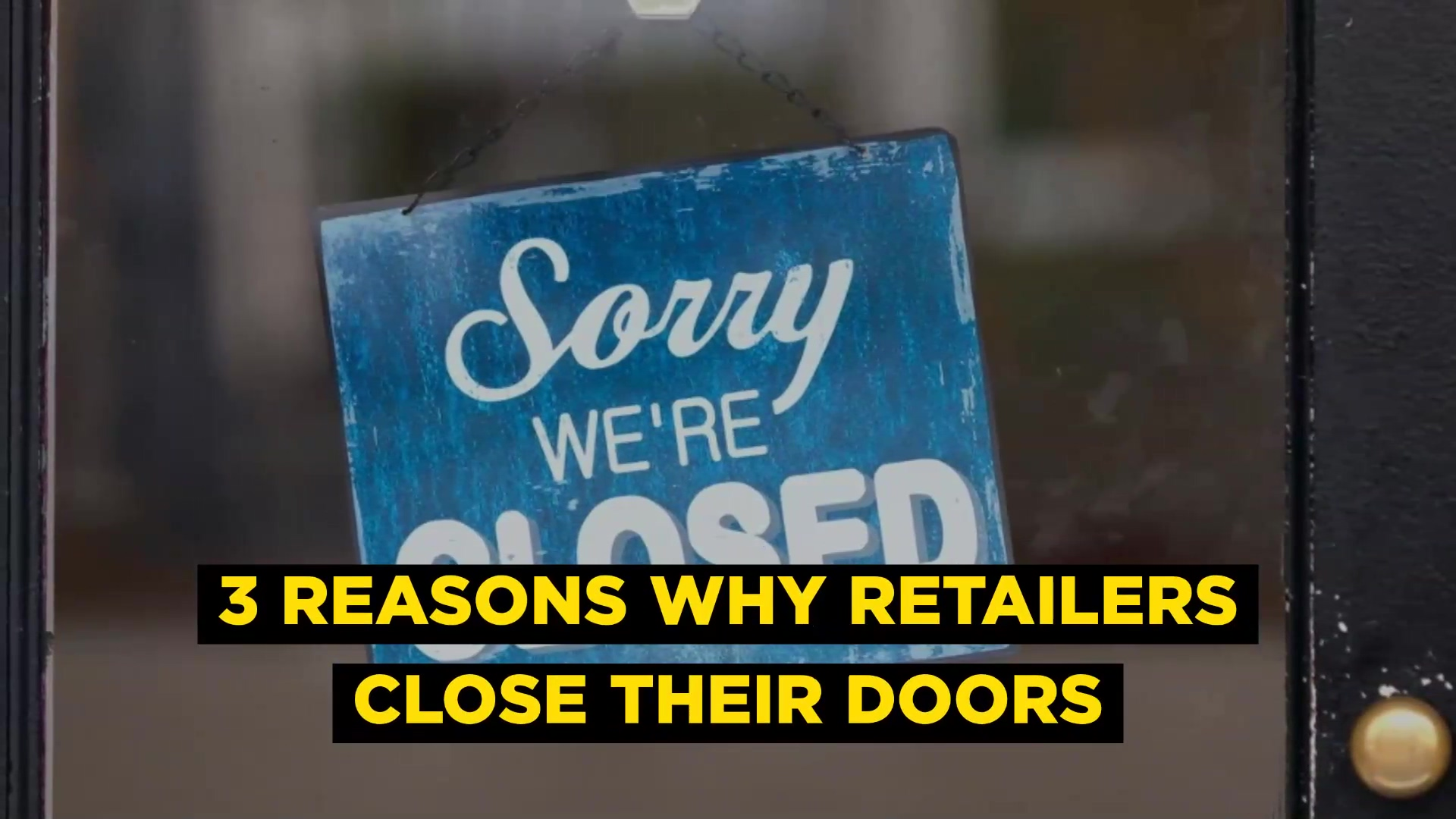 3 Reasons Why Retailers Close Their Doors