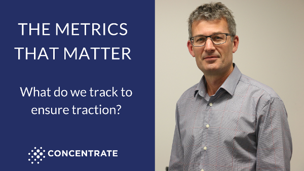AANZ Summit 2018_ The metrics that matter - what do we track to ensure traction v3