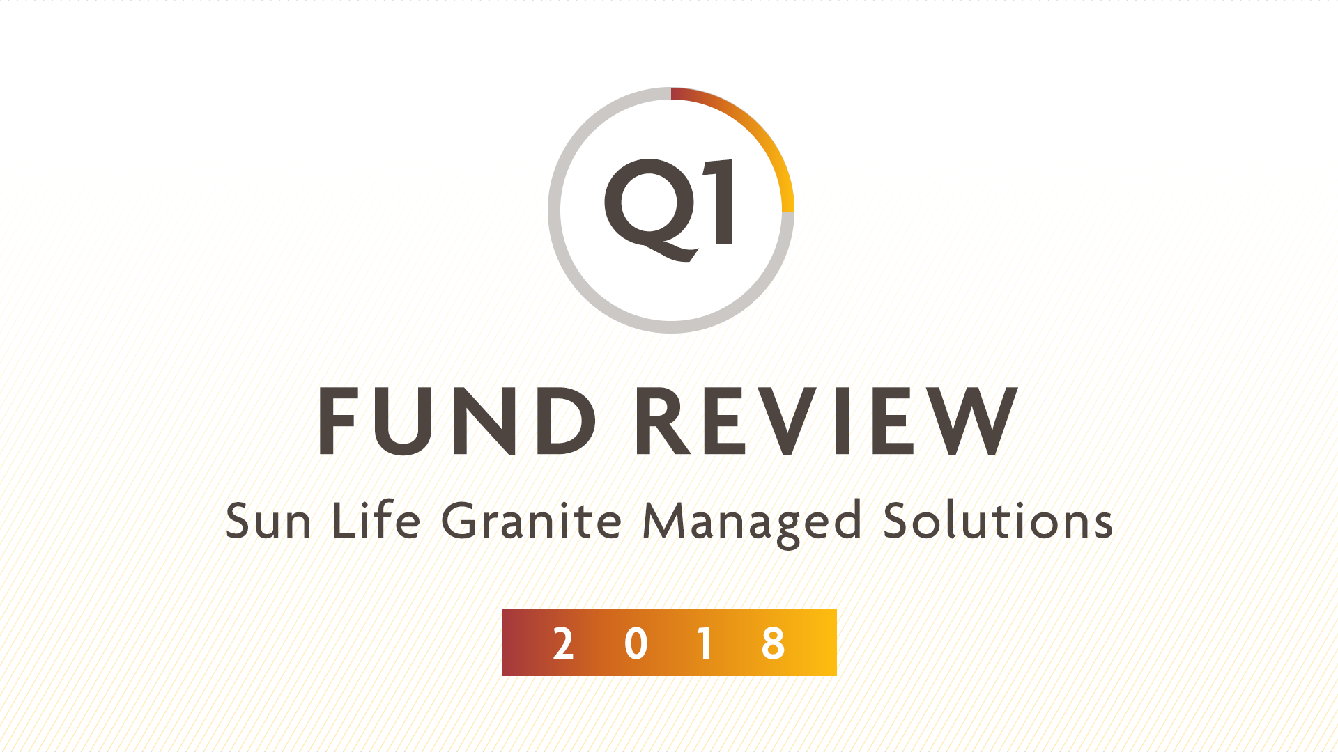 Q1 2018 | Sun Life Granite Managed Solutions