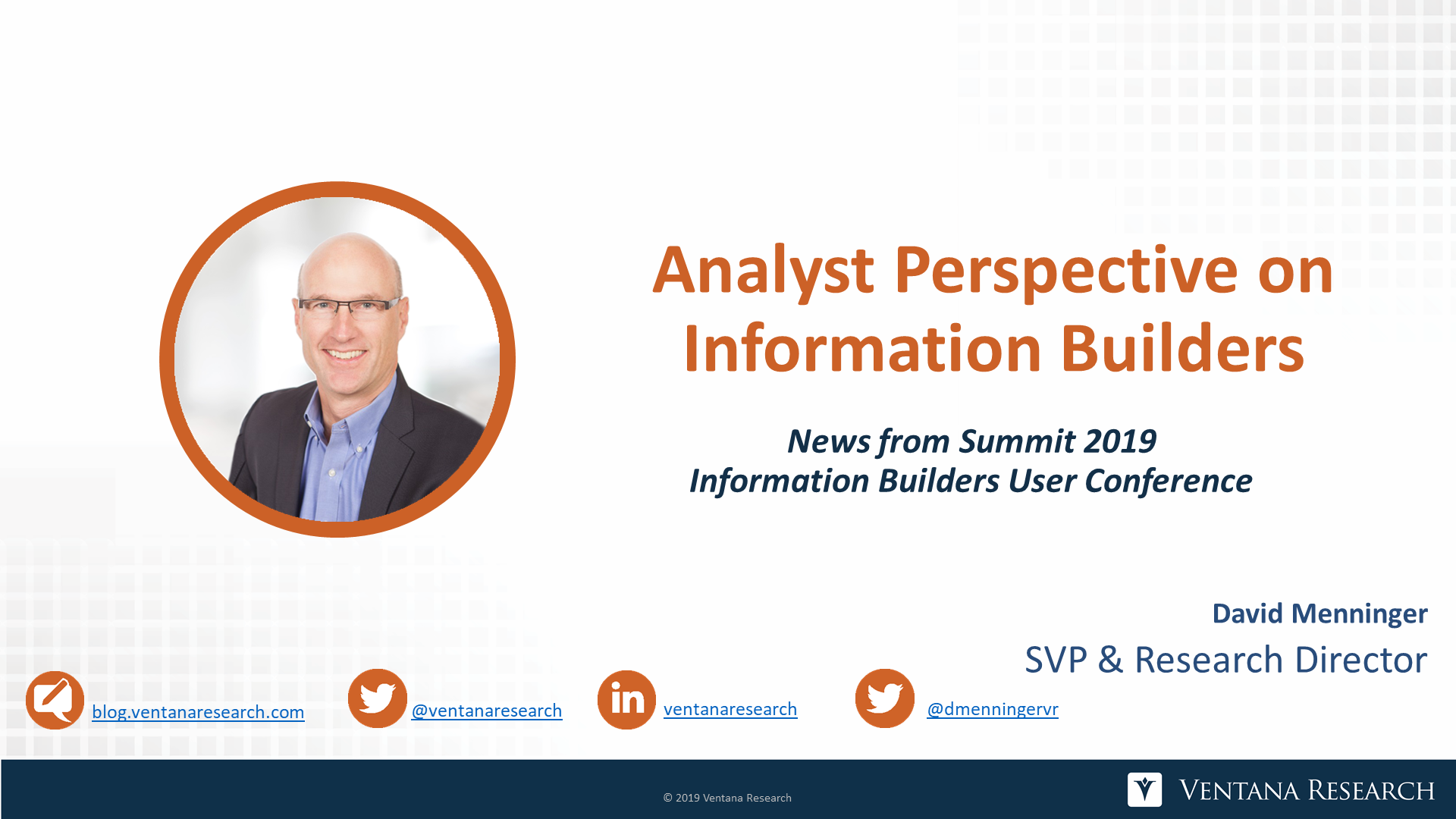 Ventana_Research-David_Menninger-Information_Builders_Summit_2019-Analyst_Perspective