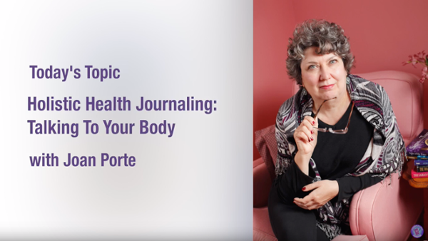 Joan Porte Talking To Your Body Through Journaling