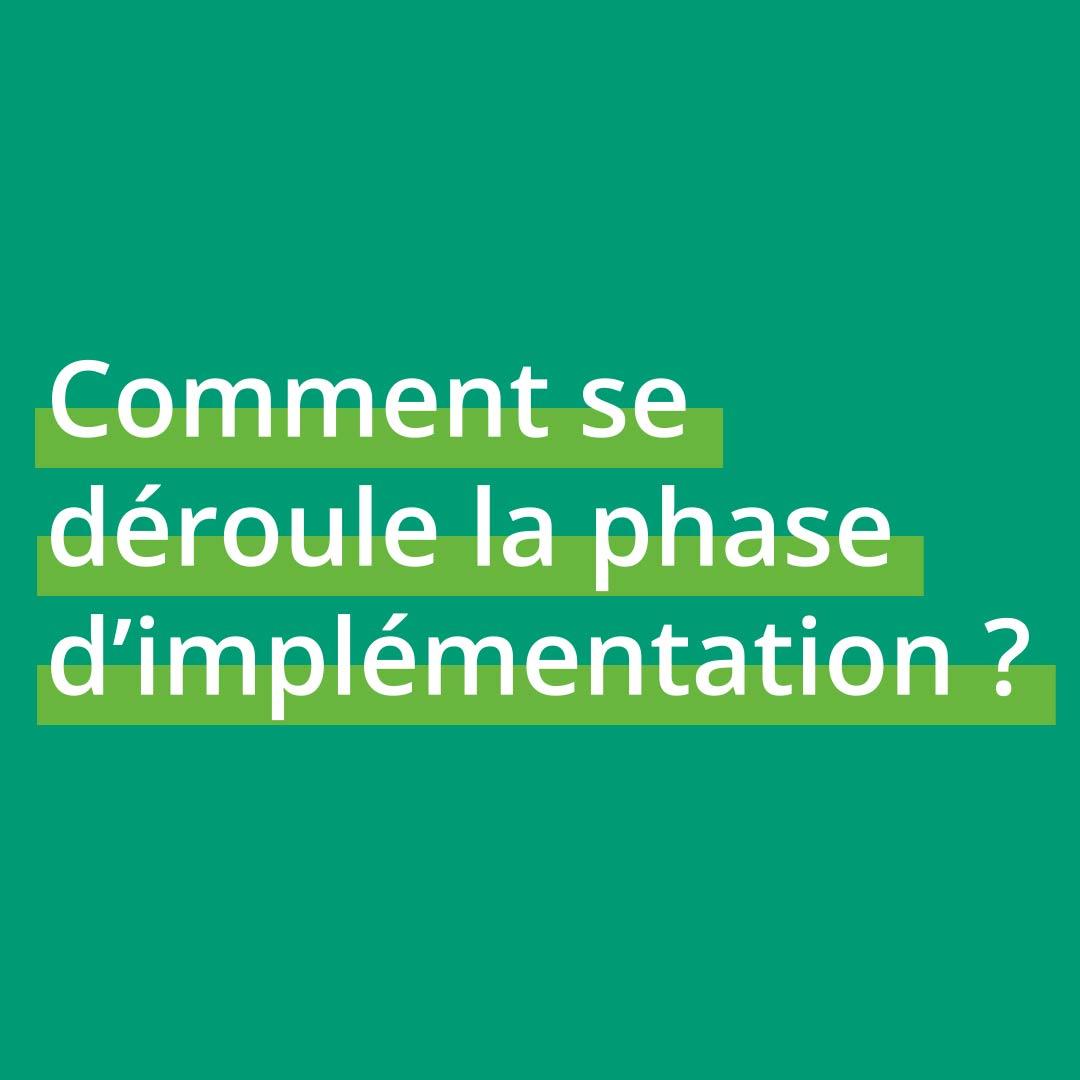 5.Comment se déroule la phase dimplémentation
