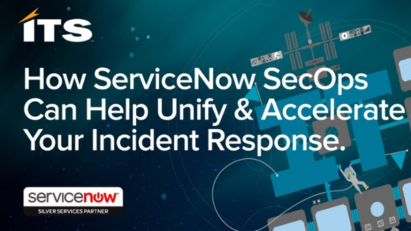How ServiceNow Security Operations Can Help Unify and Accelerate Your Incident Response Final