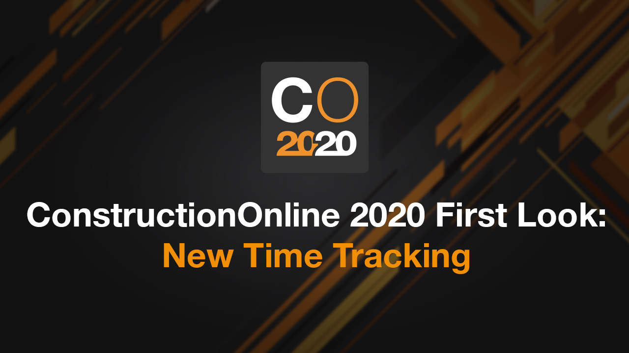 ConstructionOnline 2020 First Look -  New Time Tracking_1