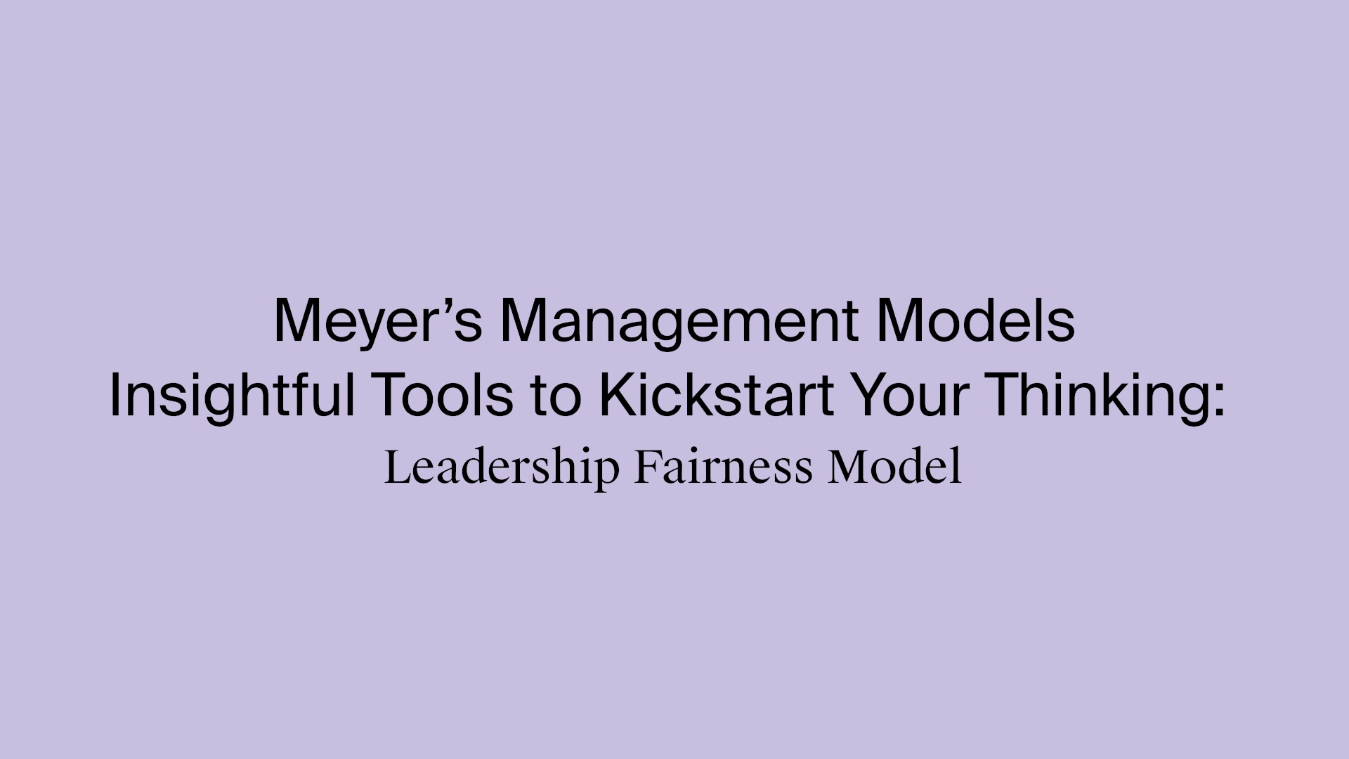9_Ron_Meyer_Leadership_Fairness Model_Youtube