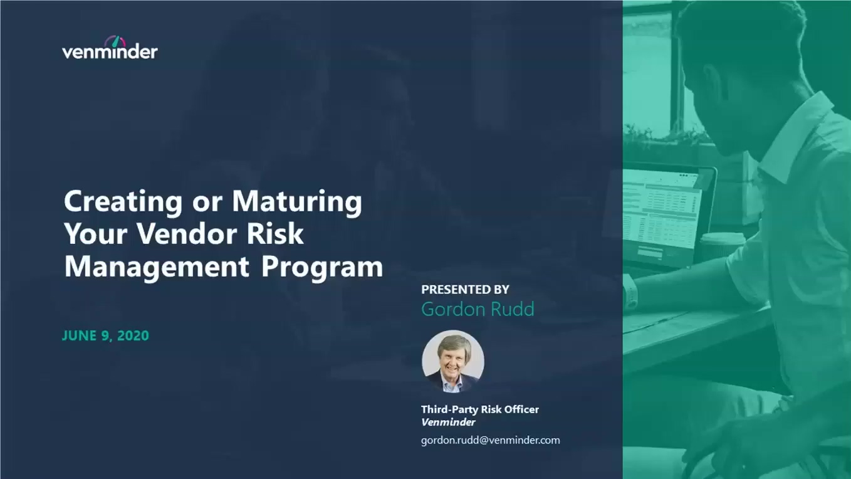 2020 06-09 Venminders Creating or Maturing Your Vendor Risk Management Program Webinar-20200609 1745