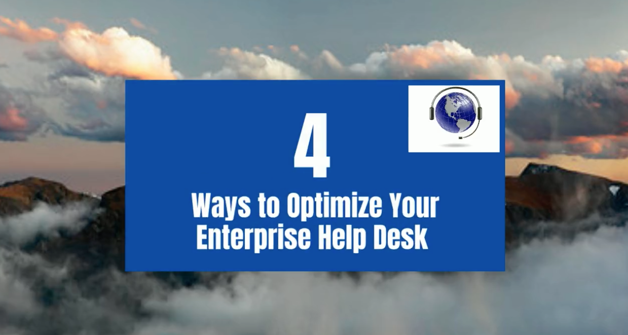 4 Ways to Optimize Your Help Desk