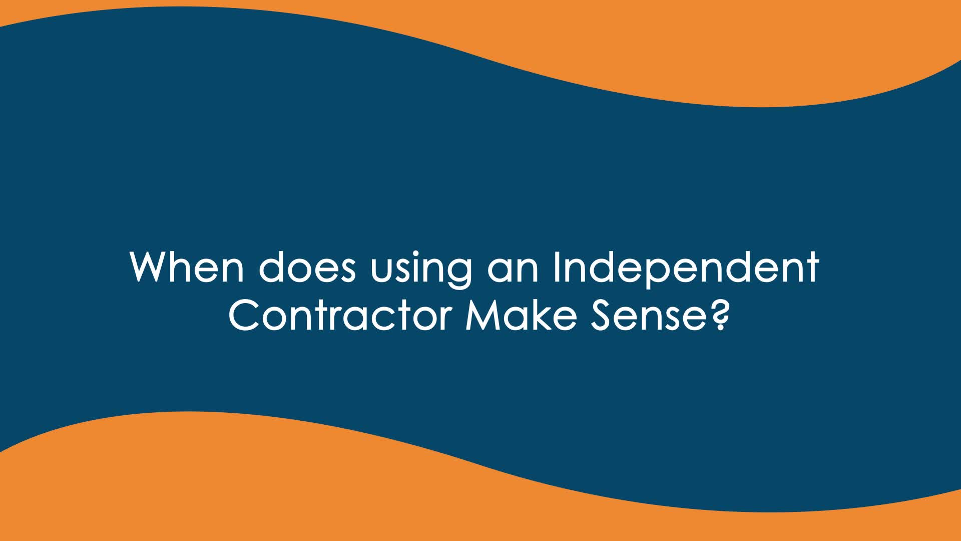 When does using a contractor make sense