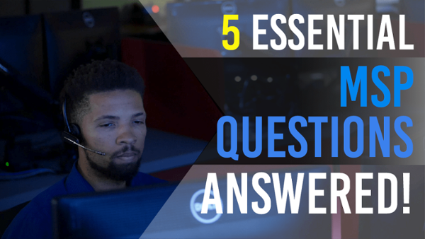 5 Essential MSP Questions Answered