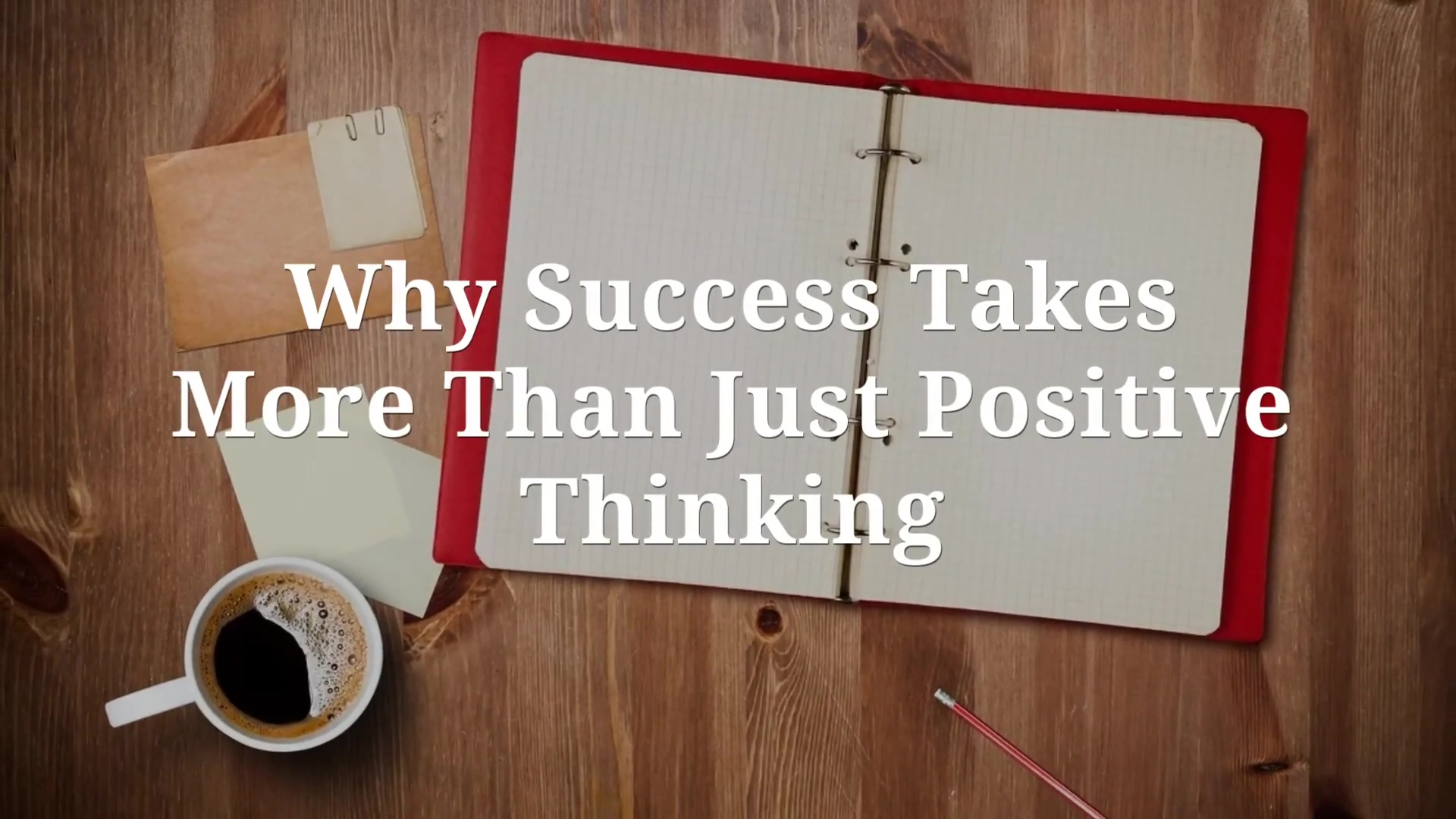 Why_Success_Takes_More_Than_Just_Positiv