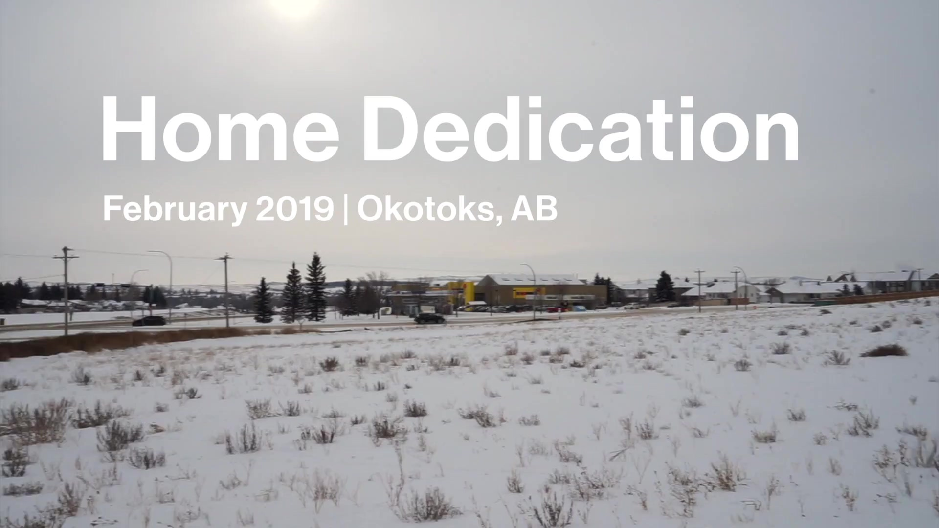 Okotoks-Home-Dedication-Final